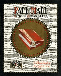 "Advertisement -- Pall Mall Famous Cigarettes: ""A Shilling in London, A Quarter Here."""
